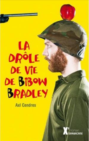 La drôle de vie de Bibow Bradley -> Axl Cendres