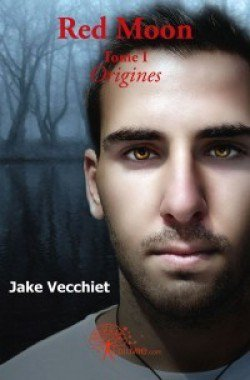 Red Moon t1 : Origines -> Jake  Vecchiet