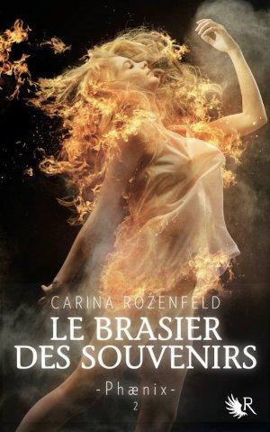 Phaenix t2 : Le brasier des souvenirs -> Carina Rozenfeld