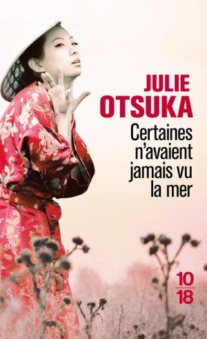 Certaines n'avaient jamais vu la mer -> Julie Otsuka