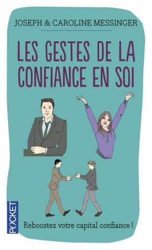Les gestes de la confiance en soi -> Joseph &  Caroline Messinger