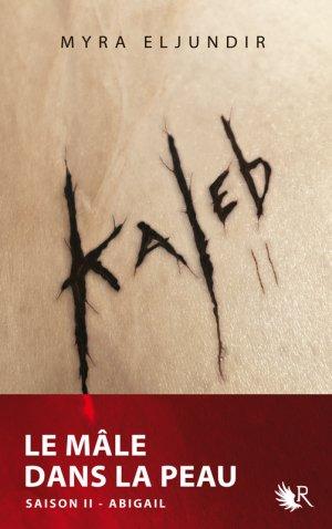 Kaleb saison 2 -> Myra Eljundir