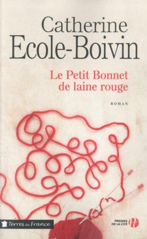Le petit bonnet de laine rouge -> Catherine Ecole-Boivin