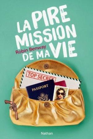 La pire mission de ma vie t1 -> Robin Benway