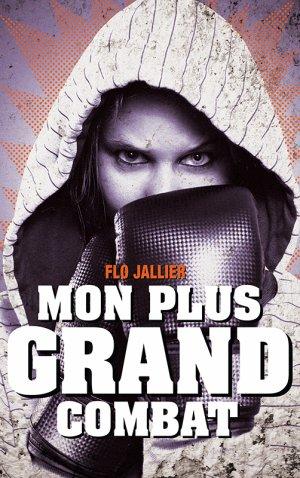 Mon plus grand combat -> Flo Jallier