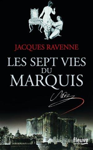 Les sept vies du marquis -> Jacques Ravenne
