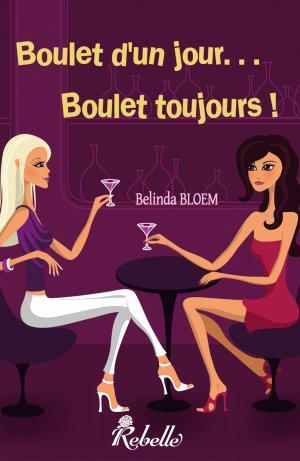 Boulet d'un jour, boulet toujours ! -> Belinda Bloem