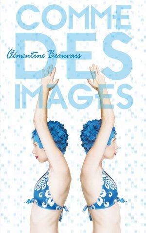 Comme des images -> Clémentine Beauvais