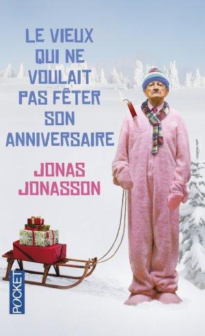 Le vieux qui ne voulait pas fêter son anniversaire -> Jonas Jonasson