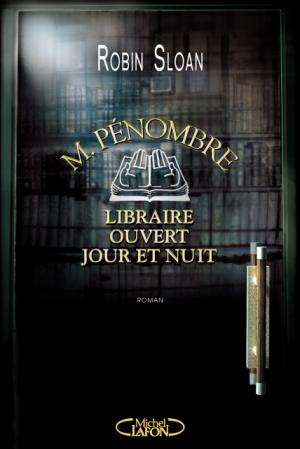 M. Pénombre, libraire ouvert jour et nuit -> Robin Sloan