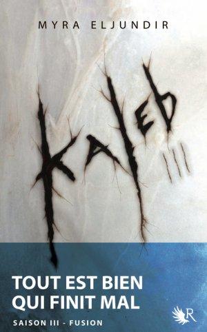 Kaleb saison 3 -> Myra Eljundir
