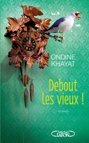 Debout les vieux ! -> Ondine  Khayat