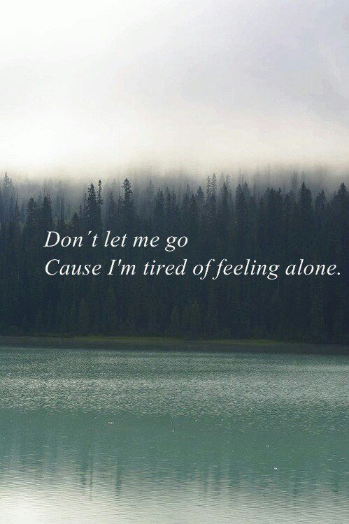 I'm nothing. And i'm feel so alone.