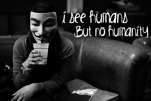 """""""Je vois des humains, mais aucune humanité"""""""