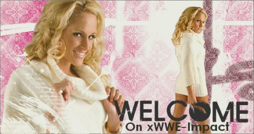 Welcome On xWWE-Impact