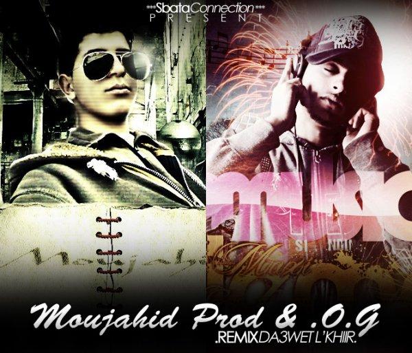 remix - dà3wét lkhiir Moujahid prod & OG (2011)