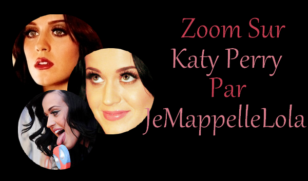 • Zoom sur Katy Perry