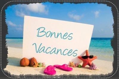 BONNE VACANCES  D'ÉTÉ! ☼