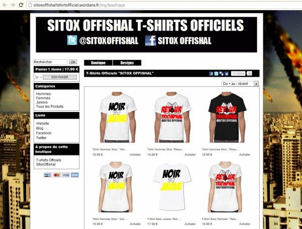 Toi aussi vient chopé un T-Shirt Sitox Offishal dans la Boutique Tshirts Officielle