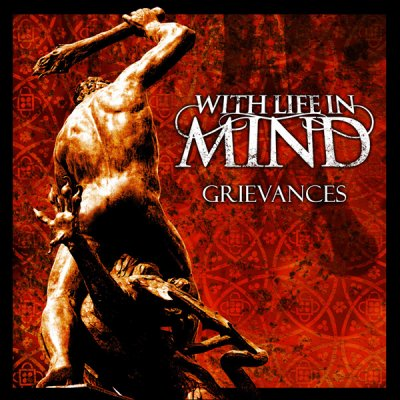 WITH LIFE IN MIND /// Grievances