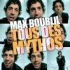 Max Boublil - Tous des mythos