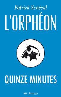 L'Orphéon : Quinze minutes