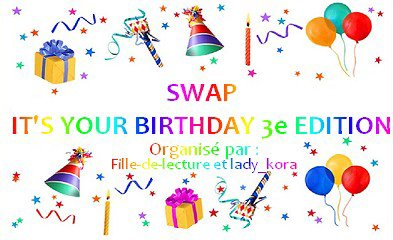 Swap It's Your Birthday 3e édition