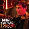Tonight ( I'm Fucking You ) - Enrique Iglesias Feat Ludacris (2011)