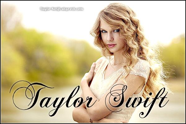 . www.TAYLO-SWIFT.skyrock.com  ● Ta source d'info' sur la talentueuse Taylor Alison Swift ! .