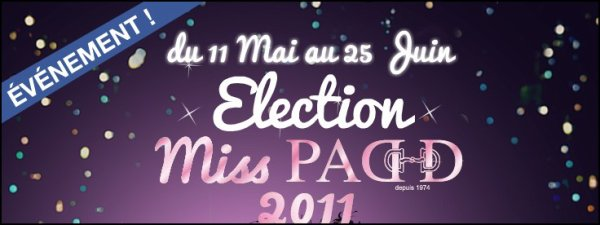 Concours de Miss Paad 2011, nous avons besoin de vous.