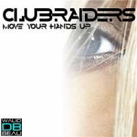 Clubraiders / Move Your Hands Up  (2011)