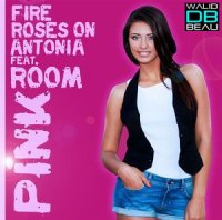 pink room feat. antonia  / roses on fire (2011)