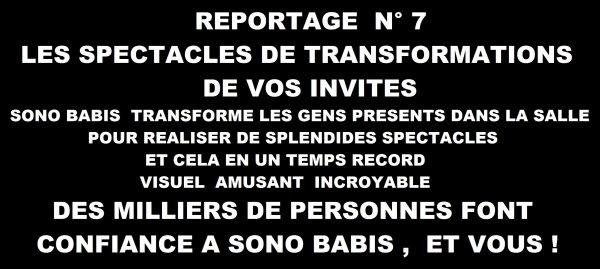 .................LES TRANSFORMATIONS DES GENS  EN SOIREES C'EST 14 SPECTACLES...........