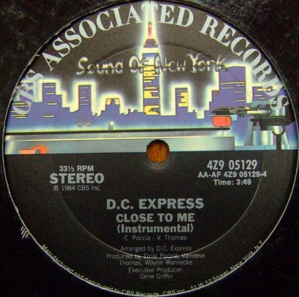 "D.C. EXPRESS 1984 -"" - "" Close To Me  Label Sound Of New York"