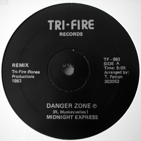 Midnight Express 1983  – Danger Zone Label TRI FIRE