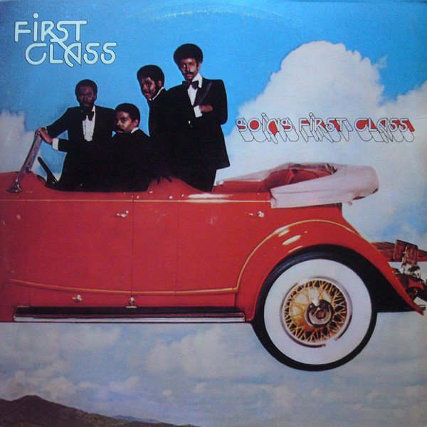 First Class (1976) – Going First Class CHEZ ALL PLATINUM