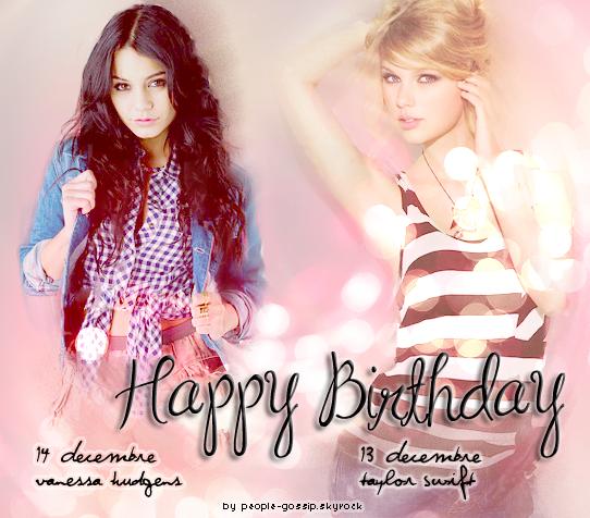 Happy Birthday ...................................................................................................................................................................................................................................................................................................... People Gossip souhaite un Joyeux anniversaire à Taylor Swift (21 ans le 13 Décembre) Vanessa Hudgens (22 ans le 14 Décembre). En espérant qu'elles passeront toutes deux une belle journée d'anniversaire ! ;) ...................................................................................................................................................................................................................................................................................................... Que pense tu de mon montage ?