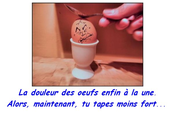 Tu tapes trop fort !!!