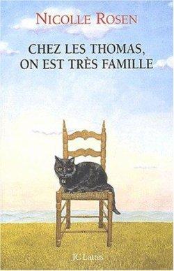 ∗ Chez les Thomas, on est très famille. ∗