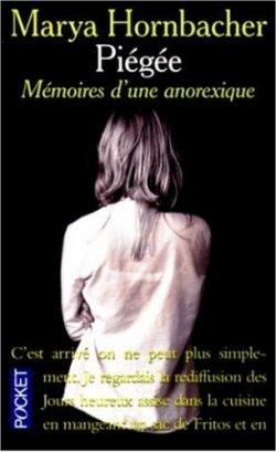 ∗ Piégée (Mémoires d'une anorexique). ∗