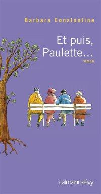 ∗ Et puis, Paulette... ∗