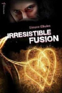 ∗ Irrésistible fusion ∗