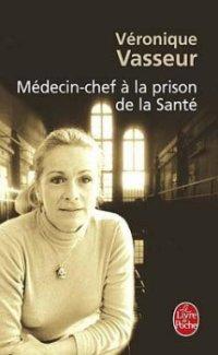 ∗ Médecin-chef à la prison de la Santé ∗