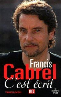 ~ Francis Cabrel : C'est écrit ~