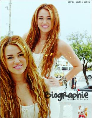 Biographie de Miley Cyrus.