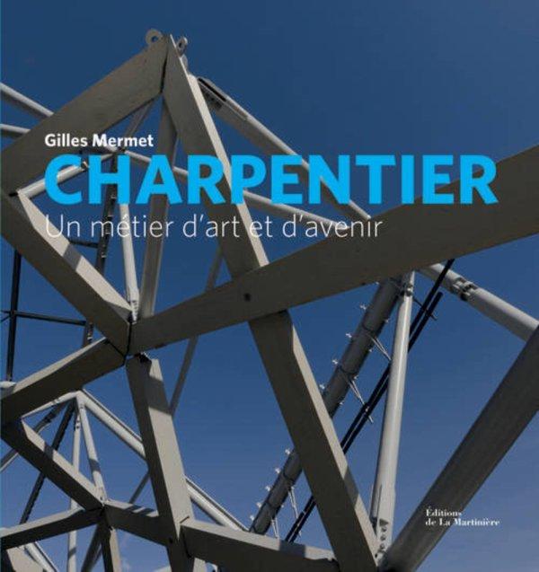 Charpentier : Un métier d'art et d'avenir