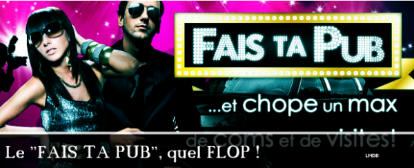 Titre // Le Fais Ta Pub, aussi apellé GROS FLOP !