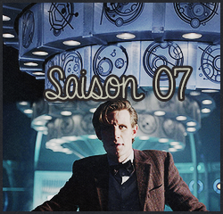 "#  Saison 07 : "" From Gallifrey to Trenzalore """