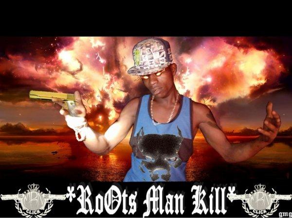 RoOts Man Kill