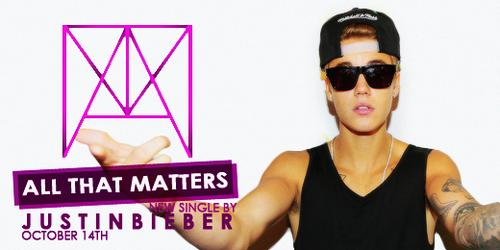 Justin Bieber - All That Matters